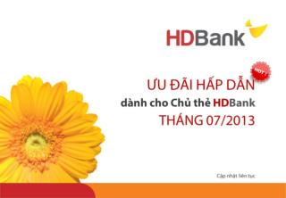Tan huong uu dai HOT danh cho Chu the HDBank trong thang 07.2013
