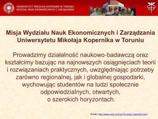 Źródło:  econ.umk.pl/15,misja-i-wartosci.html