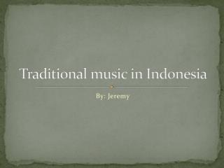 Traditional music in Indonesia