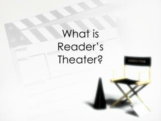 What is Reader's Theater?