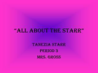 �ALL ABOUT THE STARR�