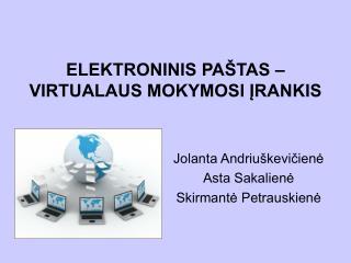 ELEKTRONINIS PAŠTAS – VIRTUALAUS MOKYMOSI ĮRANKIS