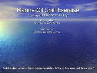 Marine Oil Spill Exercise  Leveraging NERACOOS �Visibility�