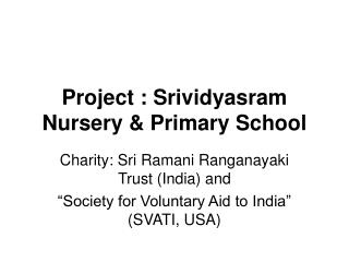 Project : Srividyasram Nursery & Primary School