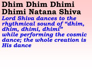 Tandava Keli Vilasa Shiva Lord Shiva is the lover of the rhythmical Tandava (cosmic) dance