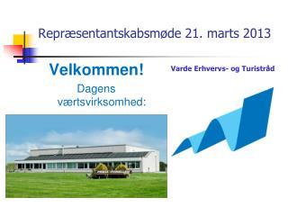 Repræsentantskabsmøde 21. marts 2013