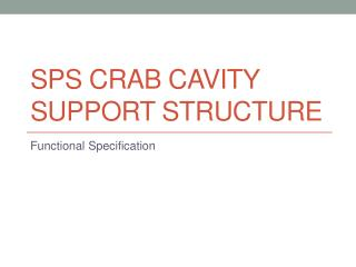 SPS Crab Cavity Support Structur e