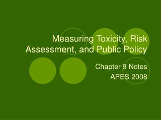 Measuring Toxicity, Risk Assessment, and Public Policy