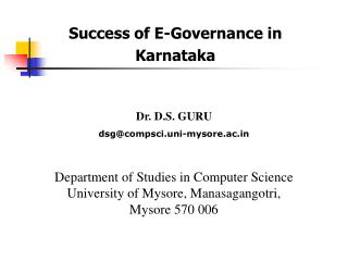 Dr. D.S. GURU dsg@compsci.uni-mysore.ac Department of Studies in Computer Science