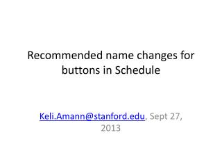 Recommended name  changes  for  buttons  in Schedule