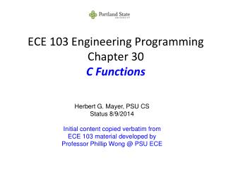 ECE 103 Engineering Programming Chapter 30 C Functions