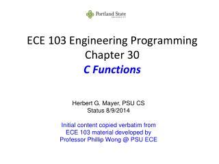 ECE 103 Engineering Programming Chapter 30 C Functions