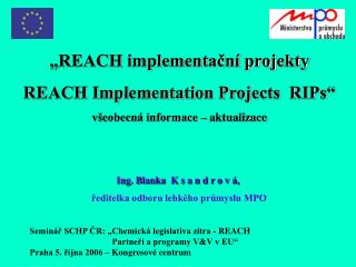 """ REACH implementační projekty REACH Implementation Projects  RIPs"""