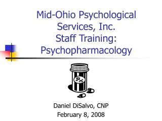Mid-Ohio Psychological Services, Inc.  Staff Training: Psychopharmacology