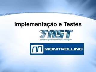 Implementa��o e Testes