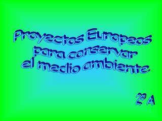 Proyectos Europeos  para conservar  el medio ambiente