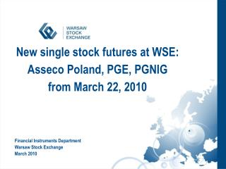 New single stock futures at WSE: Asseco Poland, PGE, PGNIG from March 22, 2010