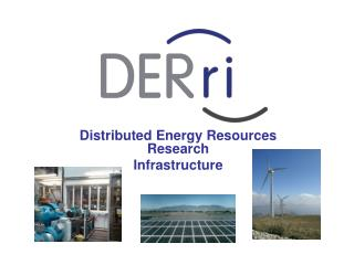 Distributed Energy Resources Research  Infrastructure
