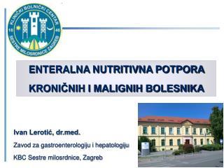 ENTERALNA NUTRITIVNA POTPORA  KRONIČNIH I MALIGNIH BOLESNIKA