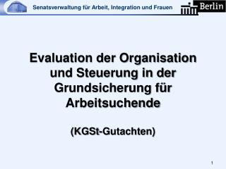 Evaluation der Organisation und Steuerung in  der Grundsicherung  für Arbeitsuchende