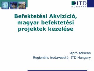 Befektet�si Akviz�ci�, magyar befektet�si projektek kezel�se