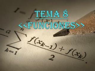 TEMA 8 << FUNCIONES>>