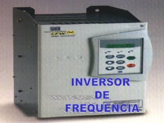 INVERSOR  DE FREQU�NCIA