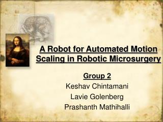 A Robot for Automated Motion Scaling in Robotic Microsurgery