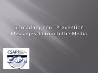 Spreading Your Prevention Messages Through the Media