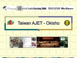 Taiwan AJET - Okisho