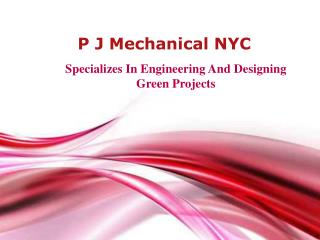 P J Mechanical NYC Specializes In Engineering And Designing