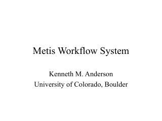 Metis Workflow System