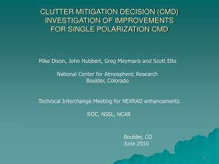 CLUTTER MITIGATION DECISION (CMD) INVESTIGATION OF IMPROVEMENTS FOR SINGLE POLARIZATION CMD