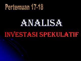 ANALISA INVESTASI SPEKULATIF