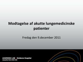 Modtagelse af akutte lungemedicinske patienter