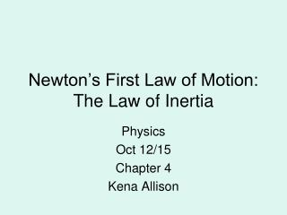 Newton�s First Law of Motion: The Law of Inertia