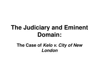 The Judiciary and Eminent Domain: