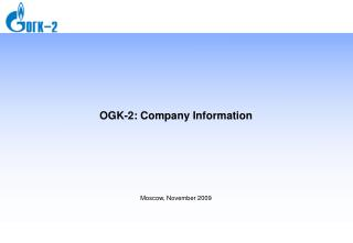 OGK-2 :  Company Information Moscow ,  November  2009