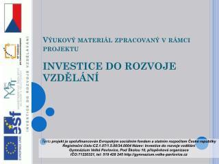 Výukový materiál zpracovaný v rámci projektu INVESTICE DO ROZVOJE VZDĚLÁNÍ
