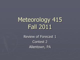 Meteorology 415 Fall 2011