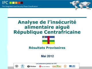 Analyse de l'insécurité alimentaire aiguë  République Centrafricaine Résultats Provisoires