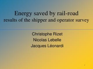 Energy saved by rail-road  results of the shipper and operator survey