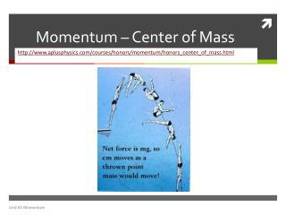 Momentum – Center of Mass