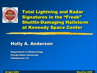 Holly A. Anderson Department of Meteorology Florida State University Tallahassee, FL