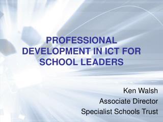 PROFESSIONAL DEVELOPMENT IN ICT FOR SCHOOL LEADERS