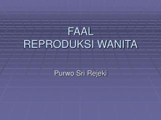 FAAL  REPRODUKSI WANITA