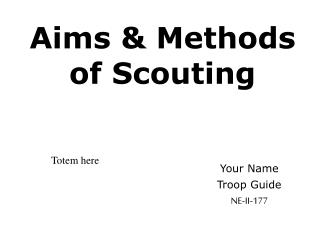 Aims  Methods of Scouting