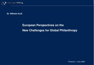 European Perspectives on the  New Challenges for Global Philanthropy