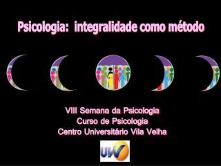 Psicologia:  integralidade como método