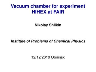 Vacuum chamber for experiment HIHEX at FAIR